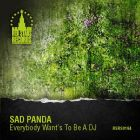 Sad Panda - Everybody Want's To Be A DJ [2015]
