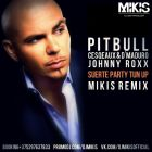 Pitbull & Cesqeaux & D'Maduro & Johnny Roxx - Suerte Party Tun Up (Mikis Remix) [2015]