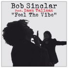 Bob Sinclar feat Dawn Tallman - Feel The Vibe (Paolo Ortelli & Luke Degree; Kolombo; Quentin Mosimann Remixes) [2015]