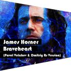 James Horner - Braveheart (Pavel Velchev & Dmitriy Rs Version) [2015]