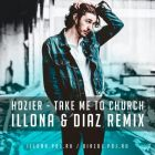 Hozier - Take Me To Church (Illona & Diaz Remix) [2015]