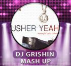 Usher Vs Astero & Tiana - Yeah (Dj Grishin Mash Up)[2015]