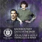 Kadebostany - Castle In The Snow (DJ Kolya Funk & Vasiliy Francesco Remix) [2015]