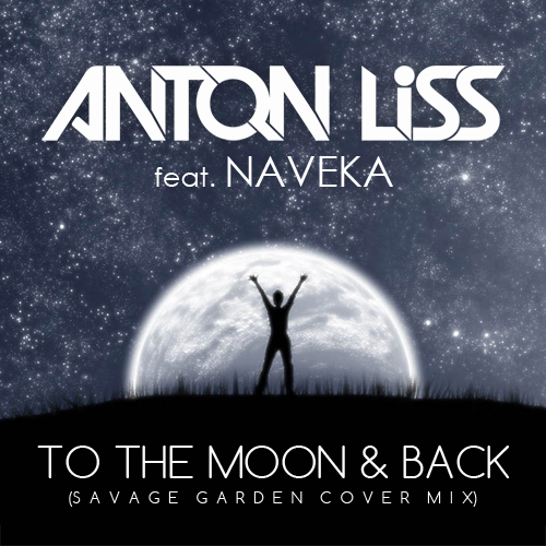 Anton Liss feat. Naveka - To The Moon & Back (Extended mix) [2015]