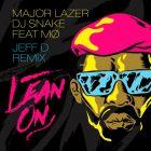 Major Lazer x Dj Snake Feat MO - Lean On (Jeff D Remix) [2015]