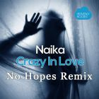 No Hopes - My Girl (Original Mix); Naika - Crazy In Love (No Hopes Remix) [2015]