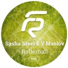 Sasha Steel & V.Maslov - Rollerball (Original Mix) [2015]