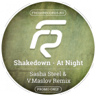 Shakedown - At Night (Sasha Steel & V.Maslov Remix) [2015]