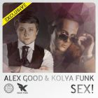 Alex Good & Kolya Funk - Sex (Original; Radio; Dub Mixes) [2015]