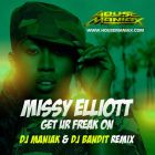Missy Elliott - Get Ur Freak On (DJ Maniak & DJ Bandit Remix) [2015]