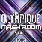 Olympique - Mash Room 2015 Vol.1 [2015]