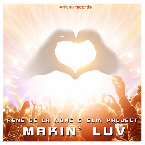 René de la Moné & Slin Project - Makin' Luv (Extended Mix) [2015]