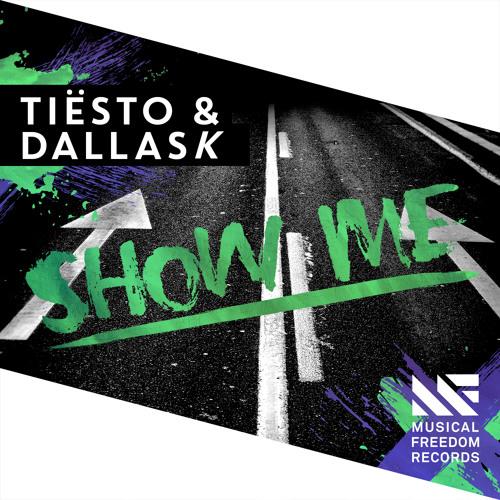 Tiesto & DallasK - Show Me (Original Mix) [2015]