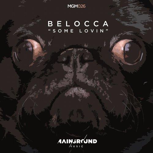 Belocca - Some Lovin' (Original Mix) [2015]