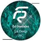DJ Gonzalez - La Deep (Original Mix; Dub; Radio Version) [2015]