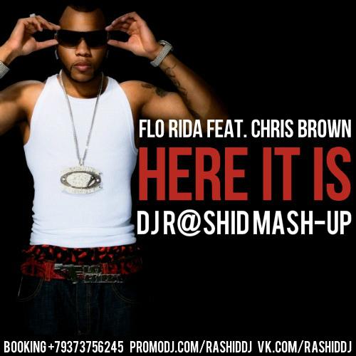 Flo Rida feat. Chris Brown vs. Dj Kolya Funk & Vasiliy Francesco - Here It Is (Dj R@shid Mash-up) [2015]