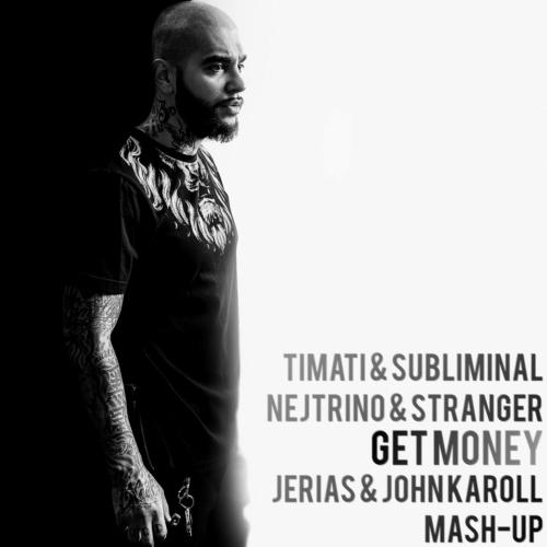 Timati & Subliminal vs. Nejtrino & Stranger - Get Money (Jerias & John Karoll Mash-Up) [2015]