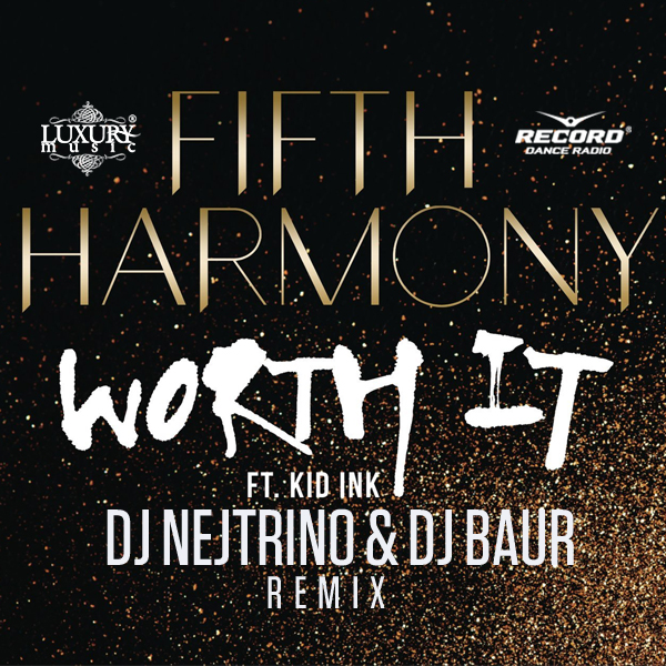 Fifth Harmony - Worth It (DJ Nejtrino & DJ Baur Remix)