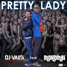 DJ Valdi feat. Mohombi - Pretty Lady (Radio Version)[2015]