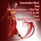 Satwinder Bitti Feat. Ms Scandalous � Hai Hai (Ozz & Ali Feat Dmitry Rs Remix) [2015]