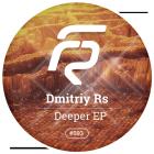Dmitriy Rs - Deeper EP [2015]