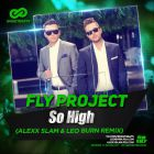 Fly Project - So High (Alexx Slam & Leo Burn Remix) [2015]