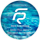 Dave Armstrong - Make Your Move (Incognet Private Mix) [2015]