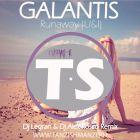 Galantis - Runaway (Dj Legran & Dj Alex Rosco Remix) [2015]