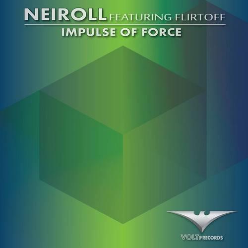 Neiroll feat. Flirtoff - Impulse Of Force EP [2015]
