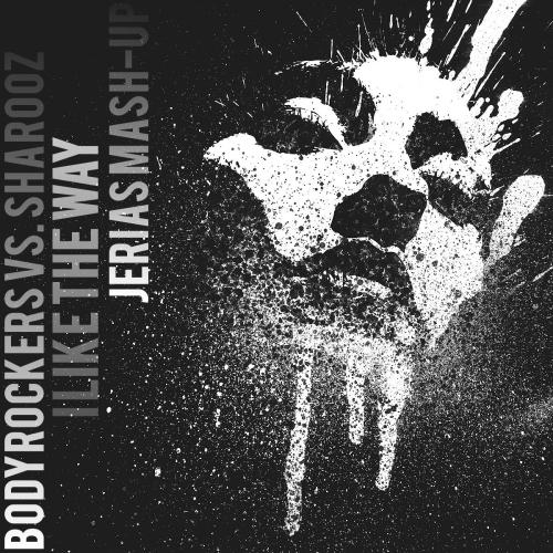 Bodyrockers vs. Sharooz - I Like The Way (Jerias Mash-Up) [2015]