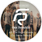 One Republic - All The Right Moves (Dj Savin Remix; More Vocal Mix; Dub Mix) [2015]