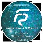 Sasha Steel & V.Maslov - Freeloader (Driftwood Cover) [2015]