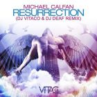 Michel Calfan - Resurrection (DJ Vitaco & DJ Deaf Remix) [2015]