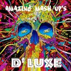 D' Luxe - Amazing Mash Up's (NEW)[2015]
