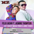 Felix Jaehn ft. Jasmine Thompson � Ain't Nobody (Misha Pioner & Annet Remix; Radio Edit) [2015]
