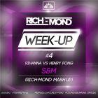 Rihanna vs. Henry Fong - S&M (Rich-Mond Mash Up) [2015]