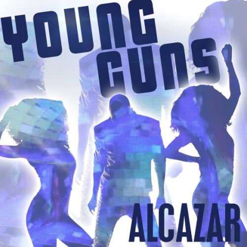 Alcazar - Young Guns Young Guns (Go For It) (7th Heaven) [2015]