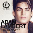 Adam Lambert - Ghost Town (DJ Zhukovsky Remix) [2015]