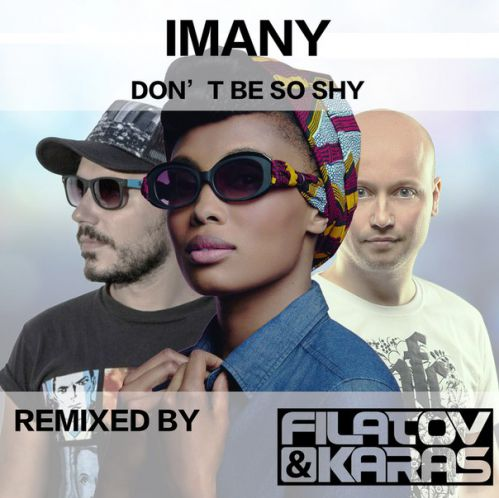 Descarca Imany - Don't be so shy (Filatov & Karas remix) ZippyShare, mp3