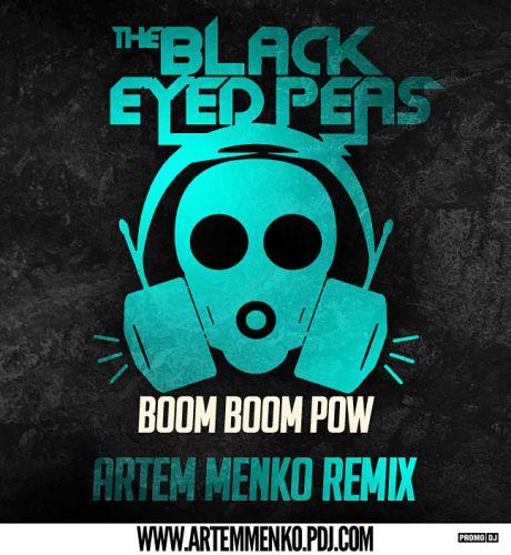 Black Eyed Peas - Boom Boom Pow (Artem Menko Remix) [2015]