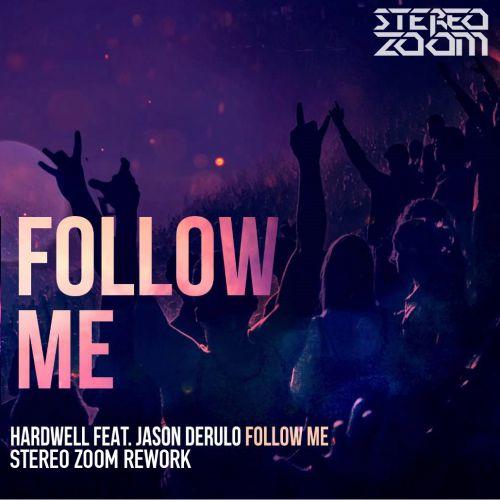 Hardwell feat. Jason Derulo – Follow me (Stereo Zoom Rework) [2015]