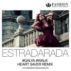 Estradarada - Walk Galya (Heart Saver Official Remix) [2015]