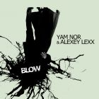 Yam Nor & Alexey Lexx - Blow [2015]