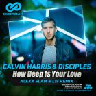 Calvin Harris & Disciples � How Deep Is Your Love (Alexx Slam & Lis Remix) [2015]
