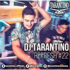 Dj Tarantino Refresh - Episod 22 [2015]