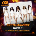 Fifth Harmony - Worth It (DJ Armilov & DJ S-Nike Remix) [2015]