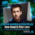 Calvin Harris & Disciples � How Deep Is Your Love (T'Paul Sax ft. Alexx Slam & Lis Remix) [2015]