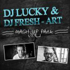 Dj Lucky & Dj Fresh-Art Mash-Up Pack Vol. 1 [2015]