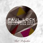 Paul Lock - Move Your Feet (Vincent Vega Remix) [2015]
