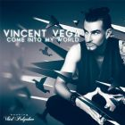Vincent Vega - Come Into My World (Original Mix; Radio Edit) [2015]